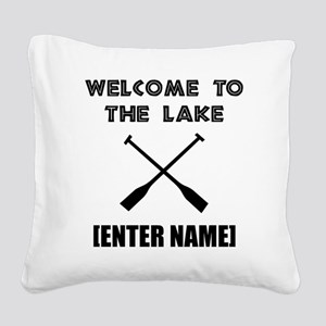 Welcome Lake [Personalize It!] Square Canvas Pillo